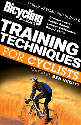 Bicycling Magazine's Training Techniques for Cyclists by Ben Hewitt