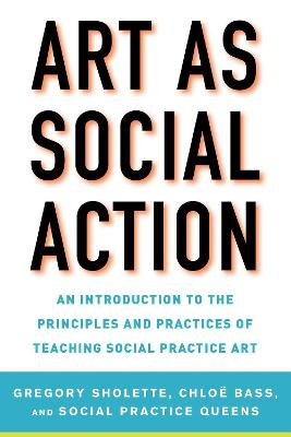 Art as Social Action by Gregory Sholette