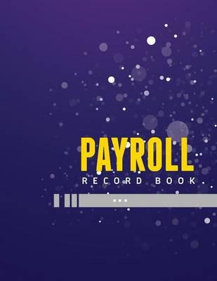 Payroll Record Book by Speedy Publishing LLC