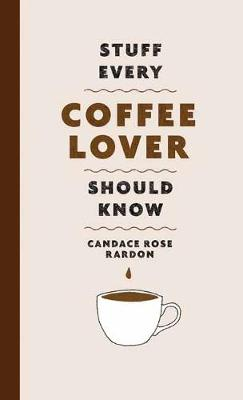 Stuff Every Coffee Lover Should Know book