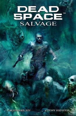 Dead Space Dead Space - Vol. 2, Salvage Salvage by Antony Johnston