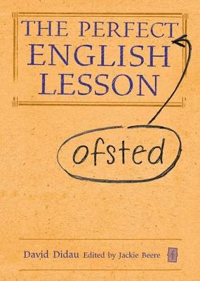 The Perfect (Ofsted) English Lesson by David Didau