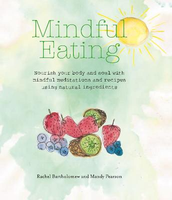 Mindful Eating by Rachel Bartholomew