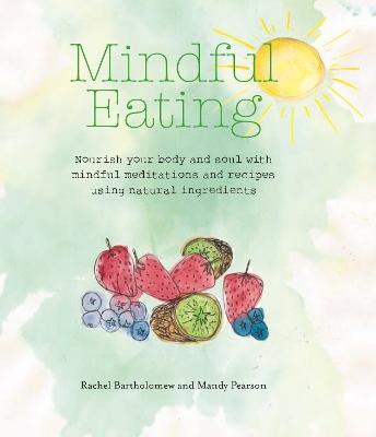 Mindful Eating by Rachel Bartholomew