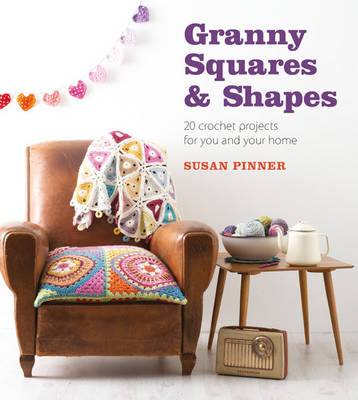 Granny Squares and Shapes by Susan Pinner