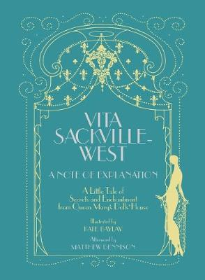 Vita Sackville-West: A Note of Explanation by Vita Sackville-West