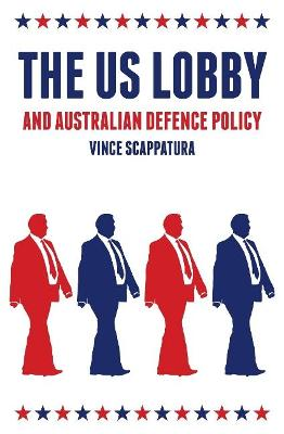 The US Lobby and Australian Defence Policy book