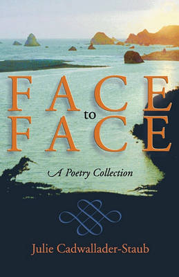 Face to Face by Julie Cadwallader-Staub