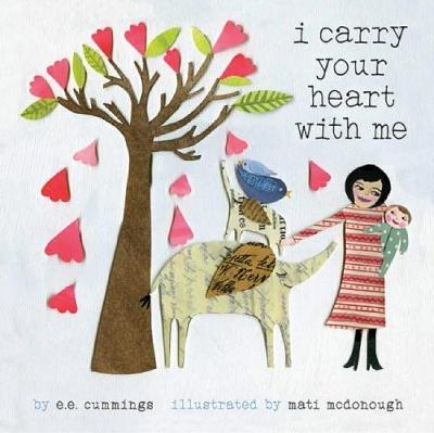 I Carry Your Heart with Me by E.E. Cummings