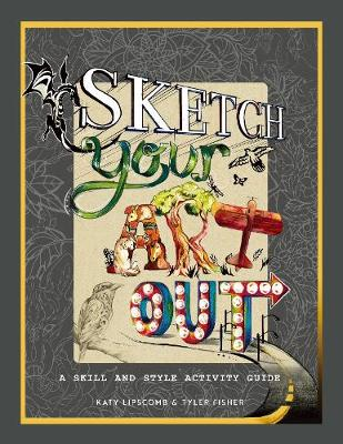 Sketch Your Art Out by Katy Lipscomb