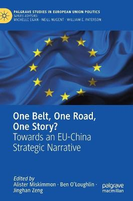 One Belt, One Road, One Story?: Towards an EU-China Strategic Narrative by Alister Miskimmon
