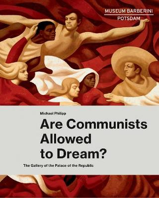 Are Communists Allowed to Dream? by Ortrud Westheider