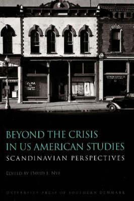 Beyond the Crisis in U.S. American Studies by David E. Nye