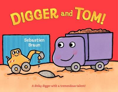 Digger and Tom! by Sebastien Braun