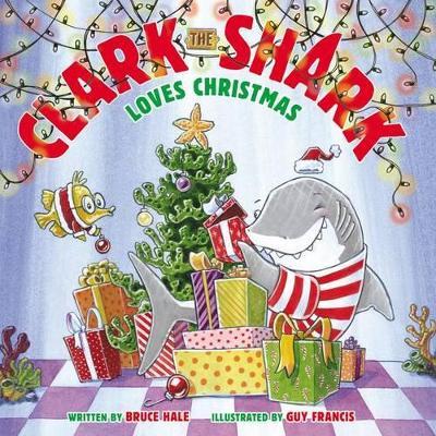 Clark The Shark Loves Christmas book