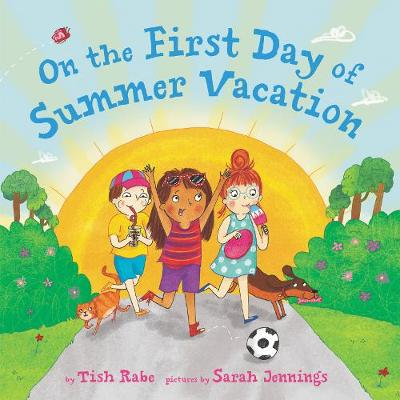 On The First Day Of Summer Vacation by Tish Rabe