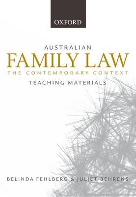 Australian Family Law - the Contemporary Context: Teaching Materials by Belinda Fehlberg