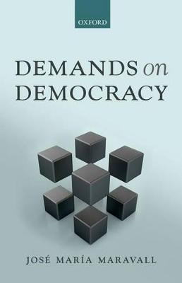 Demands on Democracy by Jose Maria Maravall