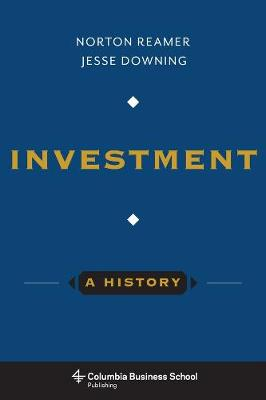 Investment: A History by Norton Reamer