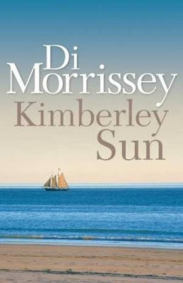 Kimberley Sun by Di Morrissey
