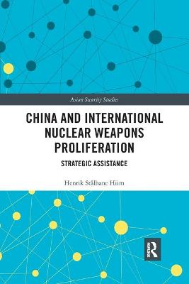 China and International Nuclear Weapons Proliferation: Strategic Assistance book
