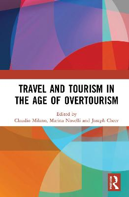 Travel and Tourism in the Age of Overtourism book