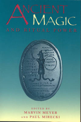 Ancient Magic and Ritual Power by Marvin Meyer