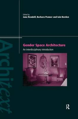 Gender Space Architecture by Iain Borden