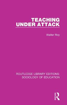 Teaching Under Attack by Walter Roy