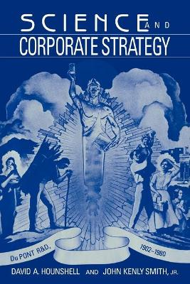 Science and Corporate Strategy by David A. Hounshell