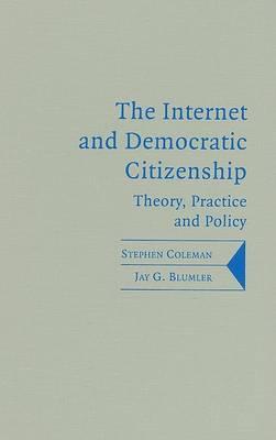 Internet and Democratic Citizenship by Jay G. Blumler