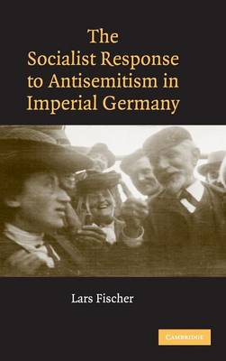 Socialist Response to Antisemitism in Imperial Germany book