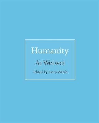 Humanity by Ai Weiwei