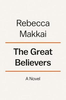 Great Believers by Rebecca Makkai