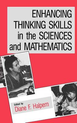 Enhancing Thinking Skills in the Sciences and Mathematics by Diane F. Halpern