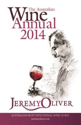 The Australian Wine Annual 2014 by Jeremy Oliver