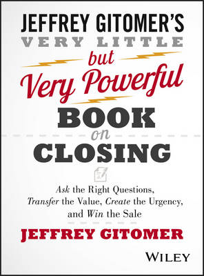 Very Little But Very Powerful Book on Closing by Jeffrey Gitomer