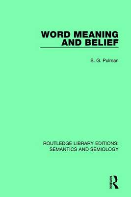 Word Meaning and Belief by S.G. Pulman