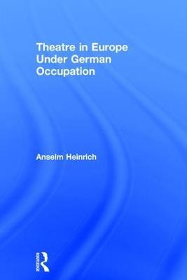 Theatre in Europe Under German Occupation book