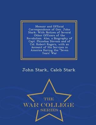 Memoir and Official Correspondence of Gen. John Stark by John Stark