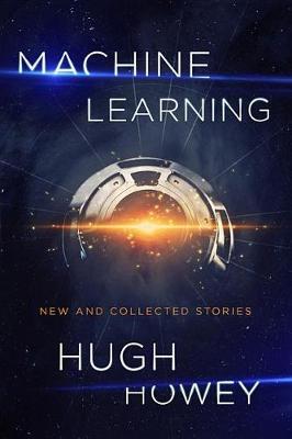 Machine Learning by Hugh Howey