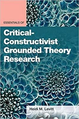 Essentials of Critical-Constructivist Grounded Theory Research book