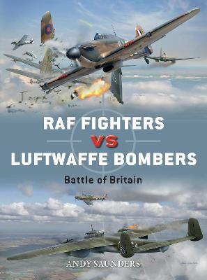 RAF Fighters vs Luftwaffe Bombers by Andy Saunders