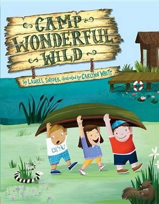Camp Wonderful Wild by Laurel Snyder