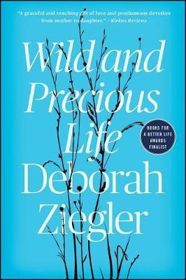 Wild and Precious Life by Deborah Ziegler