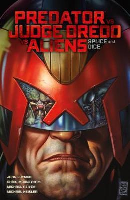 Predator Versus Judge Dredd Versus Aliens by John Layman