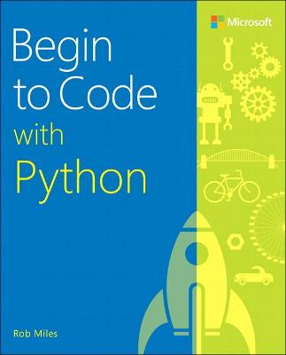 Begin to Code with Python by Rob Miles