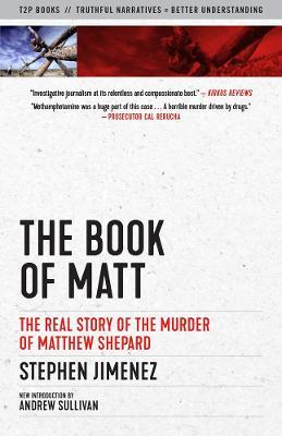 The Book Of Matt: The Real Story of the Murder of Matthew Shepard by Stephen Jimenez