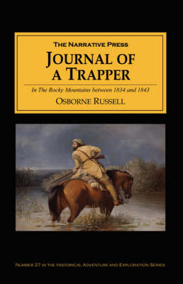 Journal of a Trapper by Aubrey L. Haines