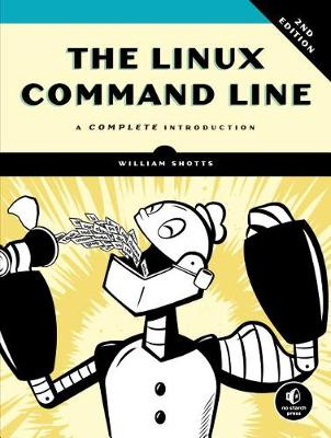 The Linux Command Line, 2nd Edition: A Complete Introduction by William E. Jr. Shotts
